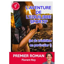 FLORENT ROY - L'Aventure de l'équilibre sportif ... et du Triathlète en particulier